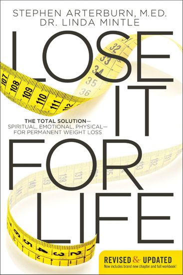 Lose It for Life - The Total Solution?Spiritual Emotional Physical?for Permanent Weight Loss - cover