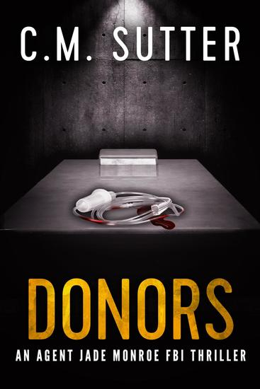 Donors - An Agent Jade Monroe FBI Thriller #3 - cover