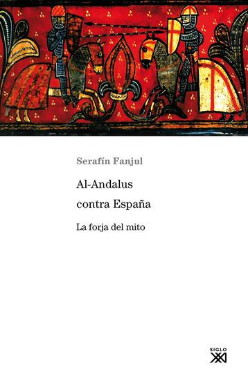 Al-Andalus contra España - La forja del mito - cover