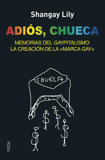 Adiós Chueca - Memorias del gaypitalismo: creando la marca gay - cover
