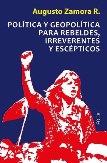 Política y geopolítica para rebeldes irreverentes y escépticos - cover