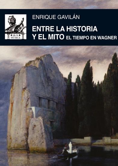 Entre la historia y el mito - El tiempo en Wagner - cover