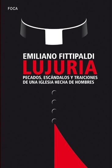 Lujuria - Pecados escándalos y traiciones de una Iglesia hecha de hombres - cover