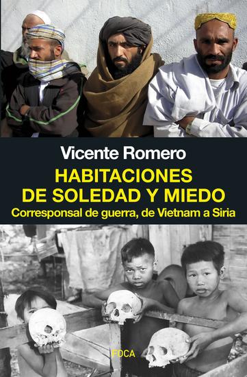 Habitaciones de soledad y miedo - Corresponsal de guerra de Vietnam a Siria - cover