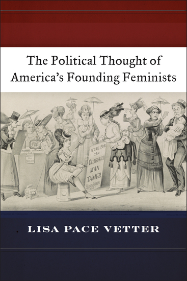 The Political Thought of America's Founding Feminists - cover
