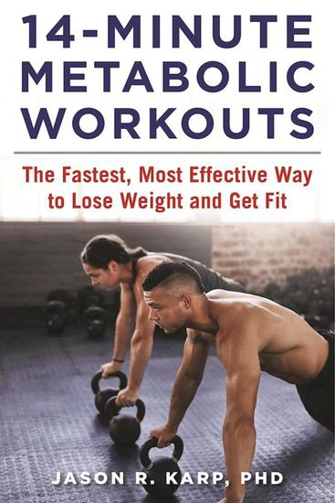 14-Minute Metabolic Workouts - The Fastest Most Effective Way to Lose Weight and Get Fit - cover