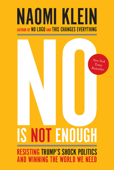 No Is Not Enough - Resisting Trump's Shock Politics and Winning the World We Need - cover