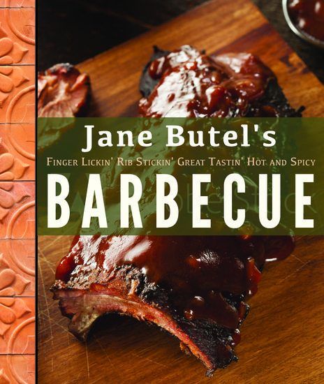 Jane Butel's Finger Lickin' Rib Stickin' Great Tastin' Hot and Spicy Barbecue - cover