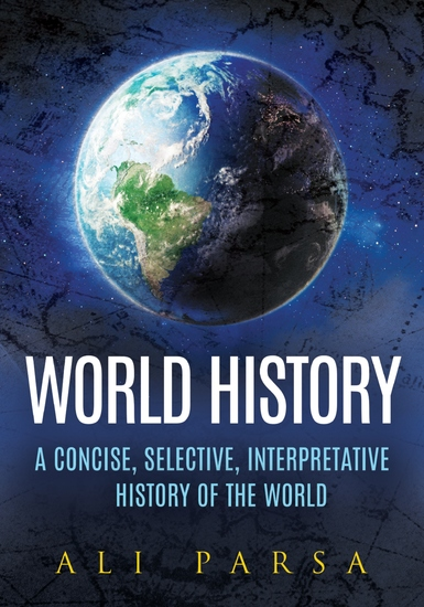 World History - A Concise Selective Interpretive History of the World - cover