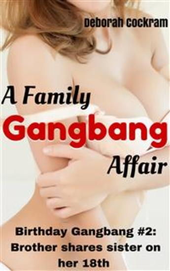Birthday Gangbang 2 (Brother-sister incest taboo family erotica group sex gangbang double penetration BDSM bondage spanking virgin first time deflowering) - Tied Up & Shared With My Friends When I Turn 18 - cover