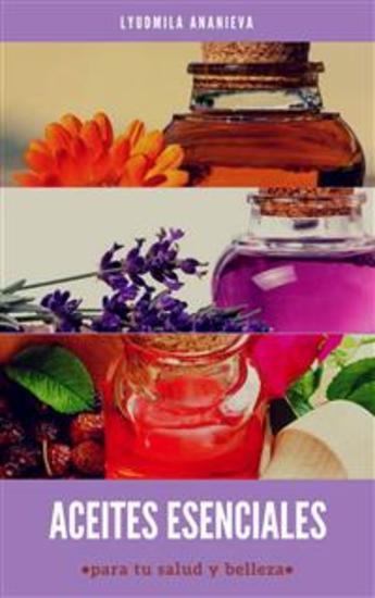 Aceites esenciales para tu salud y belleza - cover