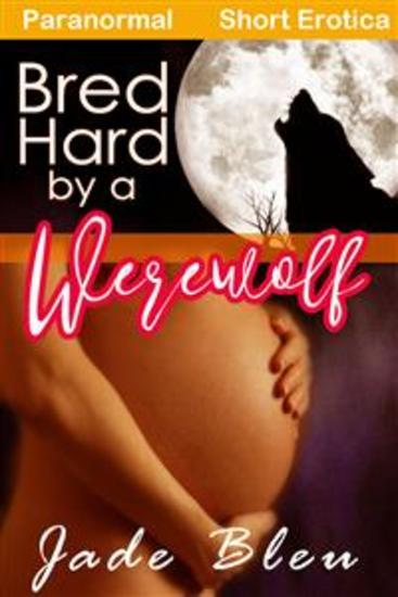 Bred Hard by a Werewolf - cover