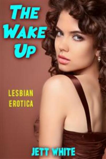 The Wake Up: Lesbian Erotica - cover