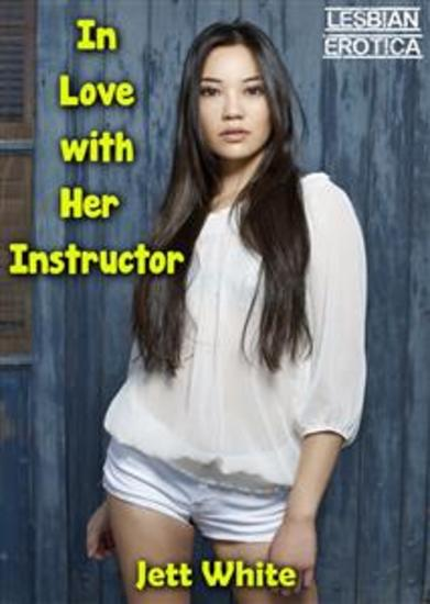 In Love with Her Instructor: Lesbian Erotica - cover