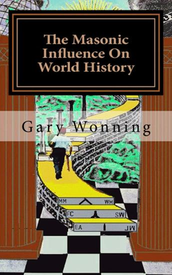 The Masonic Influence On World History - cover