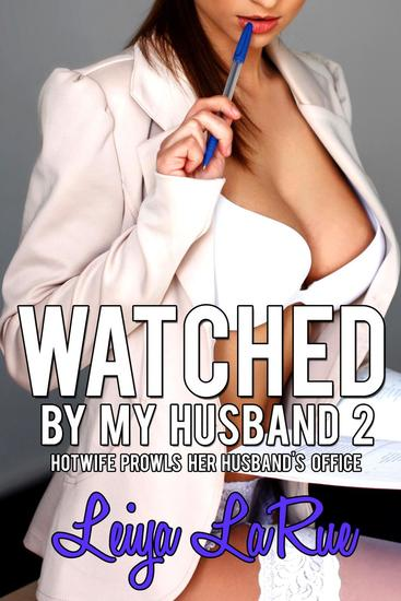 Watched By My Husband 2 - Hotwife Origins: Cuckold On The Prowl #2 - cover