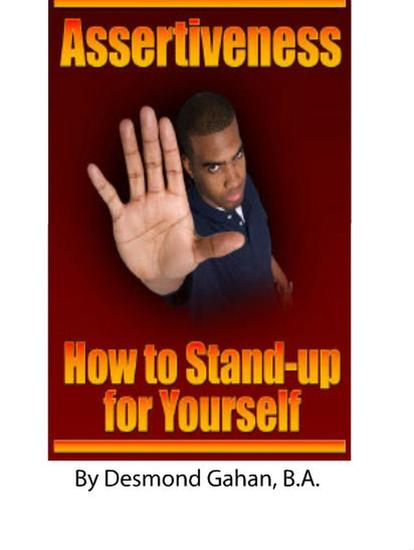 Assertiveness: How to Stand-Up for Yourself - cover