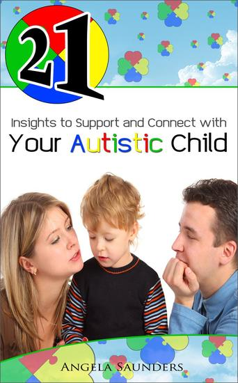 21 Insights to Support and Connect with Your Autistic Child - cover