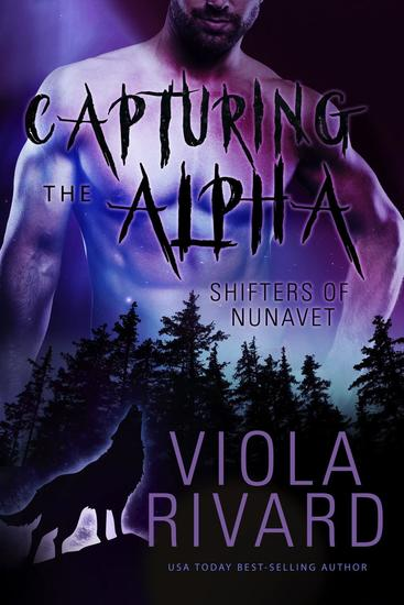 Capturing the Alpha - Shifters of Nunavut #2 - cover