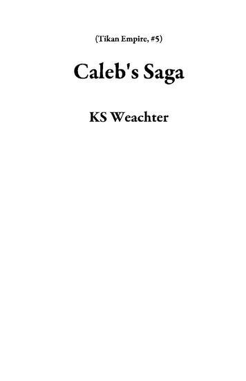 Caleb's Saga - Tikan Empire #5 - cover