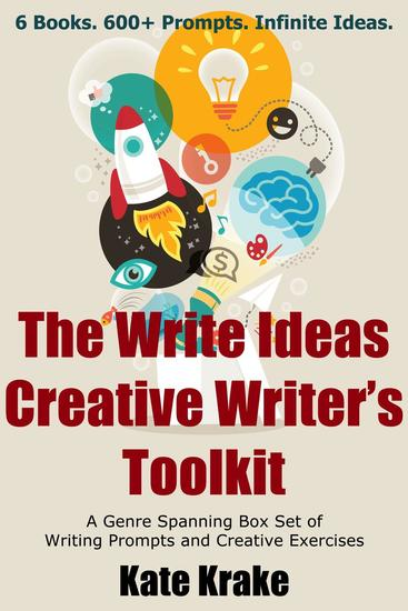 The Write Ideas Creative Writer's Toolkit: A Genre Spanning Box Set of Writing Prompts and Creative Exercises - The Write Ideas Series #5 - cover