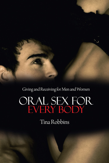 Oral Sex for Every Body - Giving and Receiving for Men and Women - cover