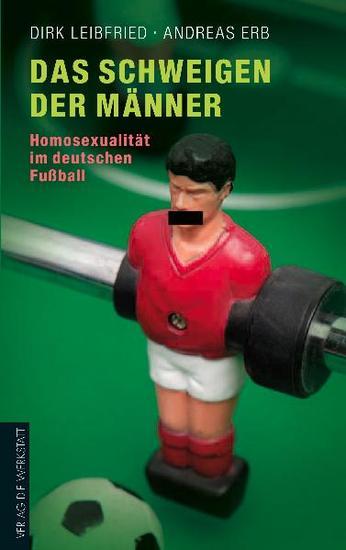 Das Schweigen der Männer - Homosexualität im deutschen Fußball - cover