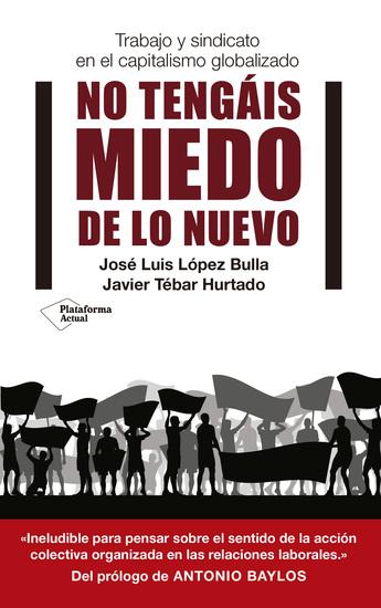 No tengáis miedo de lo nuevo - Trabajo y sindicato en el capitalismo globalizado - cover