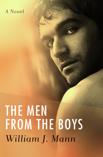 The Men from the Boys - A Novel - cover