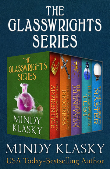 The Glasswrights Series - The Glasswrights' Apprentice The Glasswrights' Progress The Glasswrights' Journeyman The Glasswrights' Test and The Glasswrights' Master - cover