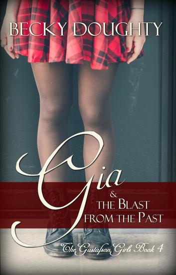 Gia and the Blast from the Past - The Gustafson Girls #4 - cover
