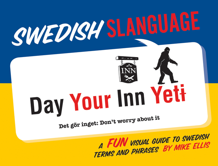 Swedish Slanguage - A Fun Visual Guide to Swedish Terms and Phrases - cover