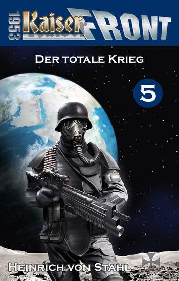 Der totale Krieg - Kaiserfront 1953 Band 5 - cover
