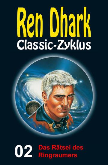 Das Rätsel des Ringraumers - Ren Dhark Classic-Zyklus 2 - cover