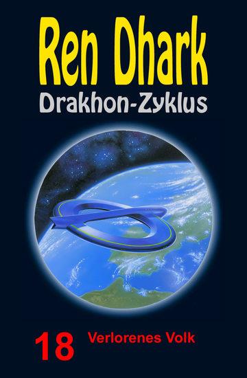 Verlorenes Volk - Ren Dhark Drakhon-Zyklus 18 - cover