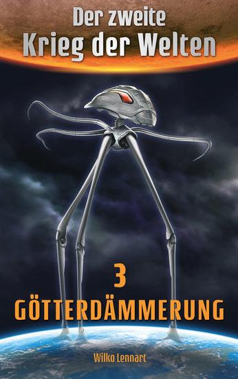 Der zweite Krieg der Welten Band 3: Götterdämmerung - cover