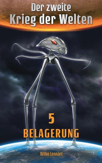 Der zweite Krieg der Welten Band 5: Belagerung - cover