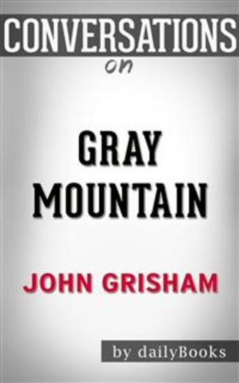 Gray Mountain: A Novel by John Grisham | Conversation Starters​​​​​​​ - cover