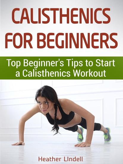 Calisthenics for Beginners: Top Beginner's Tips to Start a Calisthenics Workout - cover