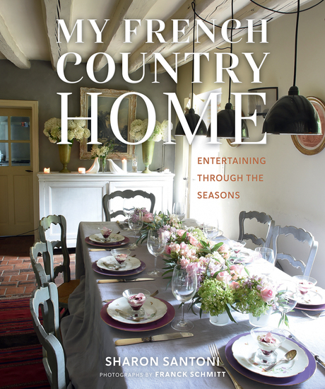 My French Country Home - Entertaining Through the Seasons - cover