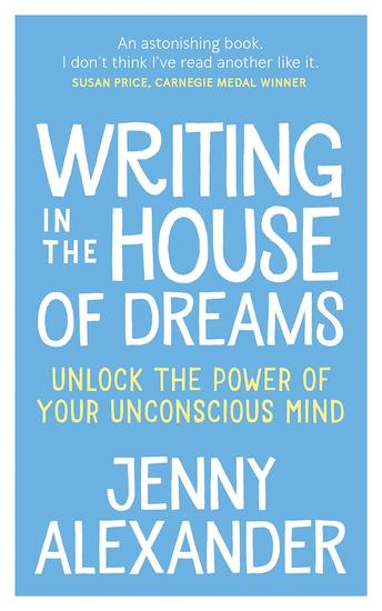 Writing in The House of Dreams - Unlock The Power of Your Unconscious Mind - cover