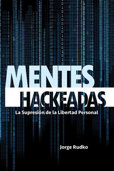 Mentes Hackeadas - La supresión de la libertad personal - cover