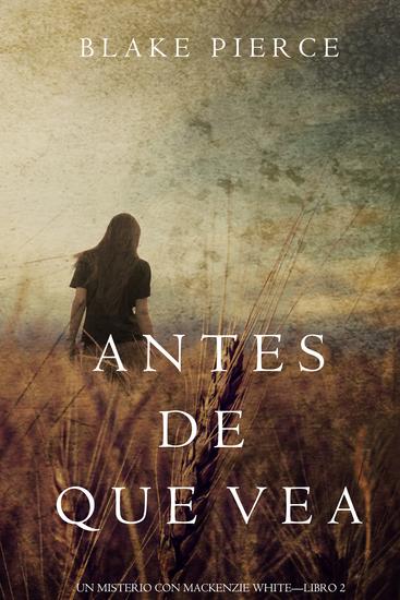 Antes de Que Vea (Un Misterio con Mackenzie White—Libro 2) - cover