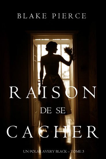 Raison de se Cacher (Un Polar Avery Black – Tome 3) - cover