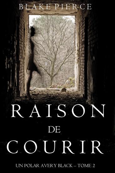 Raison de Courir (Un Polar Avery Black – Tome 2) - cover
