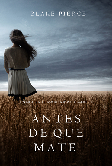 Antes de que Mate (Un Misterio con Mackenzie White—Libro 1) - cover