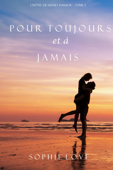 Pour Toujours et A Jamais (L'Hôtel de Sunset Harbor – Tome 2) - cover
