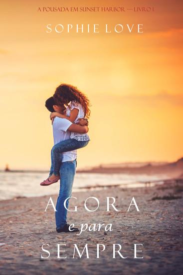 Agora e Para Sempre (A Pousada em Sunset Harbor—Livro 1) - cover
