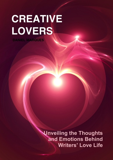 Creative Lovers - Unveiling the Thoughts and Emotions Behind Writers' Love Life - cover