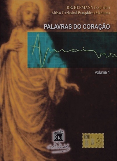 Palavras do Coração - volume 1 - Psicofonia: Altivo Carissimi Pamphiro - cover
